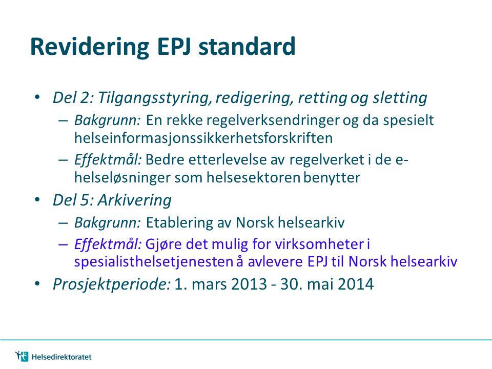 Revidering EPJ standard • Del 2: Tilgangsstyring, redigering, retting og sletting – Bakgrunn: En rekke regelverksendringer og da spesielt helseinforma