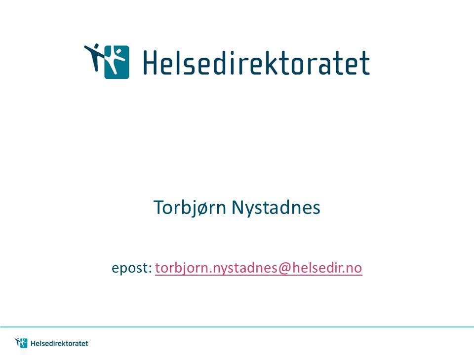 Torbjørn Nystadnes epost: torbjorn.nystadnes@helsedir.notorbjorn.nystadnes@helsedir.no