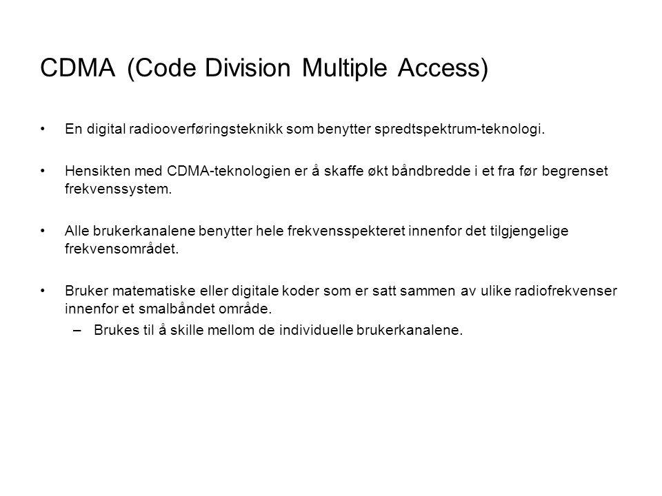 CDMA (Code Division Multiple Access) •En digital radiooverføringsteknikk som benytter spredtspektrum-teknologi. •Hensikten med CDMA-teknologien er å s