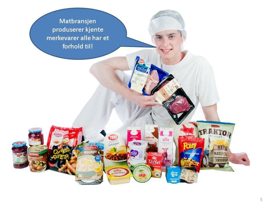 Matbransjen produserer kjente merkevarer alle har et forhold til! 5