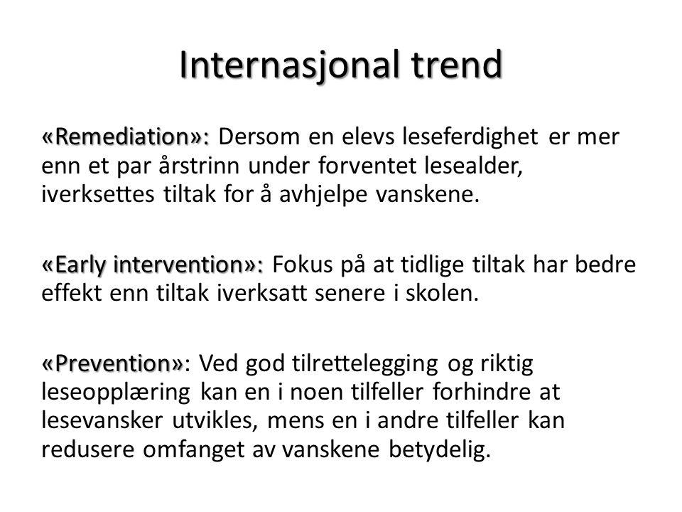 Internasjonal trend «Remediation»: «Remediation»: Dersom en elevs leseferdighet er mer enn et par årstrinn under forventet lesealder, iverksettes tilt