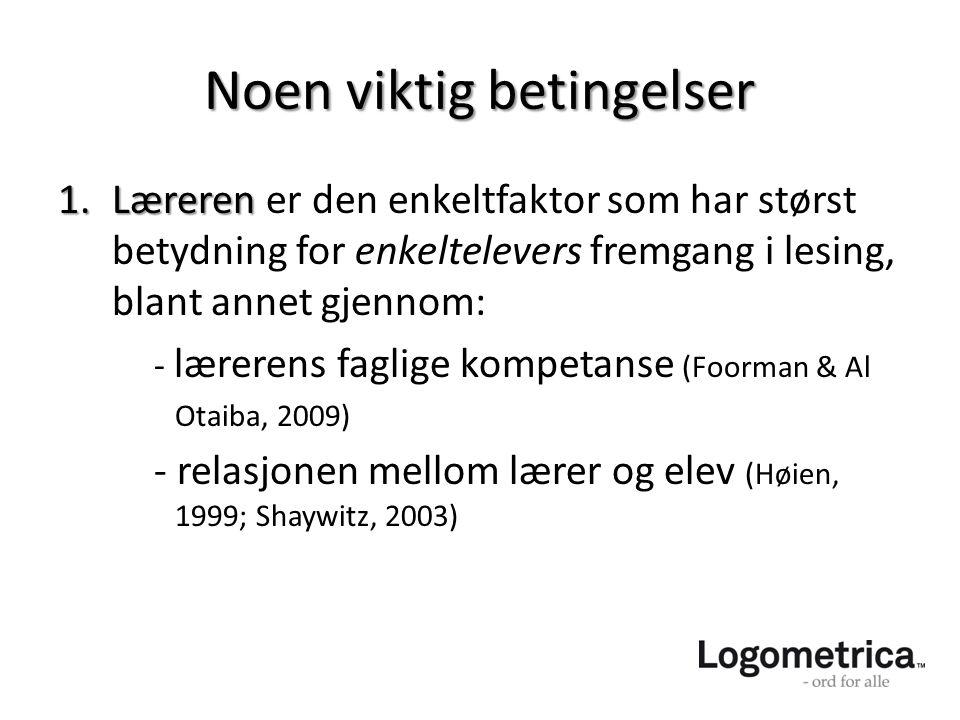 Logografisk lesing Fonologisk lesing Kontrollert ortografisk lesing Automatisert ortografisk lesing Leseflyt God leseforst.