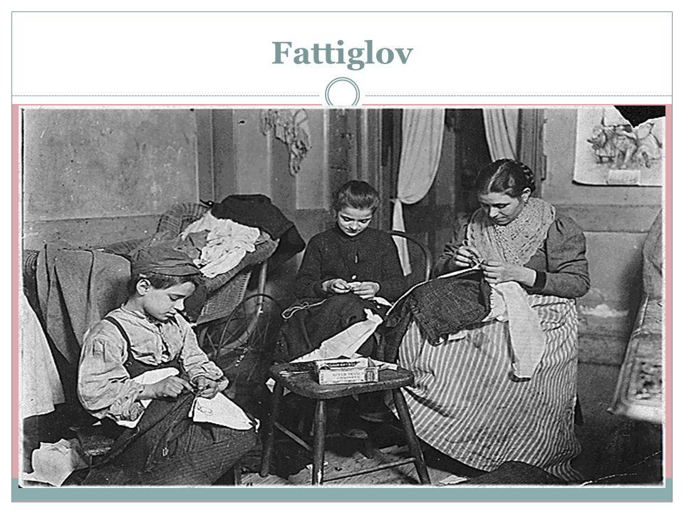 Fattiglov  En fattiglov fra 1600-tallet gjorde det dyrt for myndigheten, fordi antallet fattige steg kraftig frem til 1834, da de innførte ny fattigl