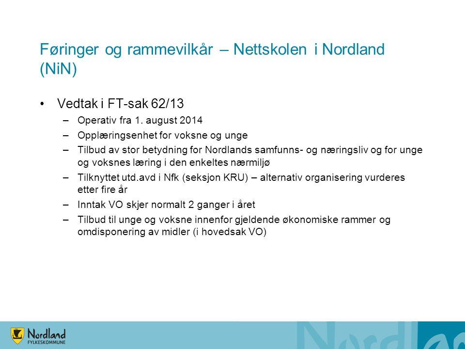 •Vedtak i FT-sak 62/13 –Operativ fra 1. august 2014 –Opplæringsenhet for voksne og unge –Tilbud av stor betydning for Nordlands samfunns- og næringsli