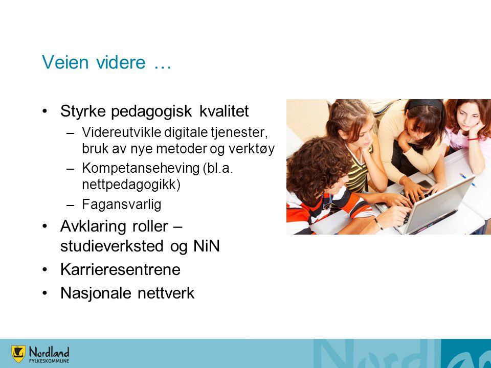 Veien videre … •Styrke pedagogisk kvalitet –Videreutvikle digitale tjenester, bruk av nye metoder og verktøy –Kompetanseheving (bl.a.