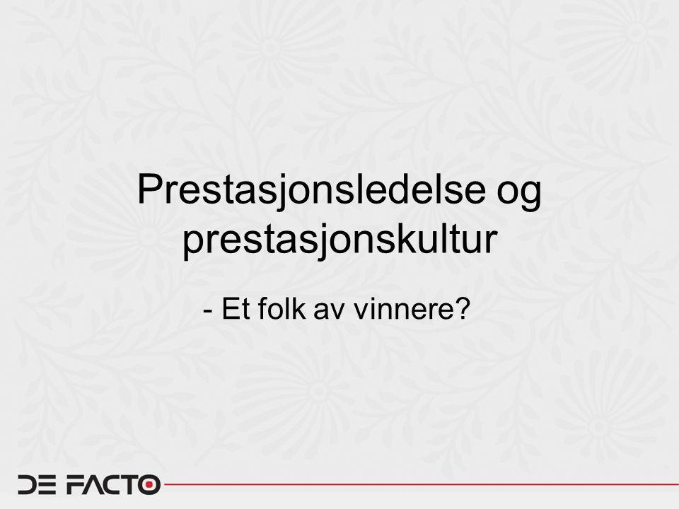 Prestasjonsledelse og prestasjonskultur - Et folk av vinnere?
