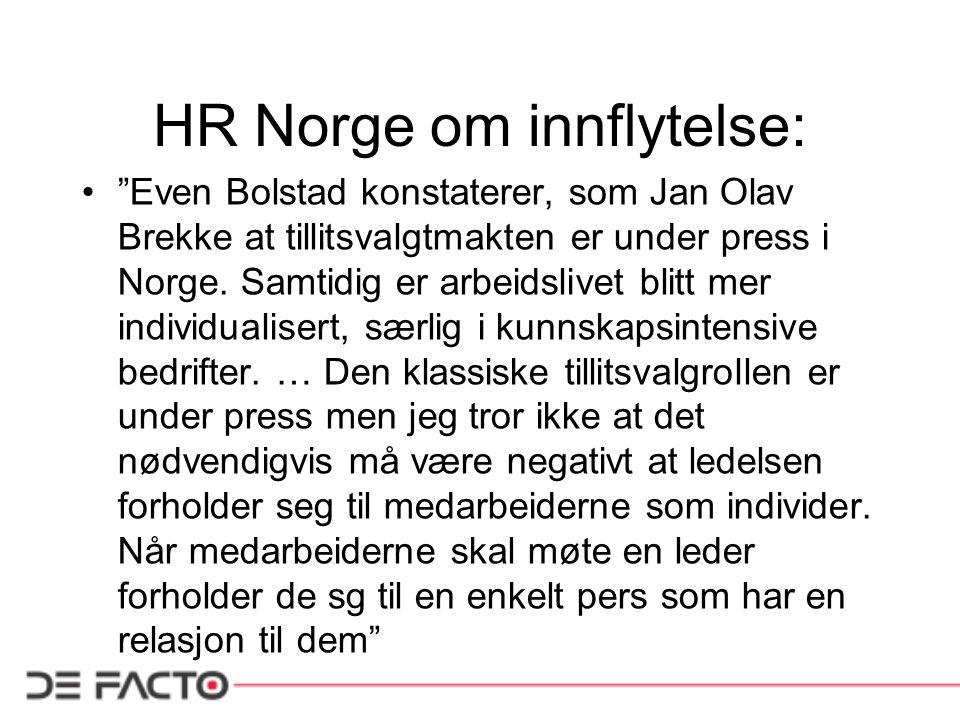 """HR Norge om innflytelse: •""""Even Bolstad konstaterer, som Jan Olav Brekke at tillitsvalgtmakten er under press i Norge. Samtidig er arbeidslivet blitt"""