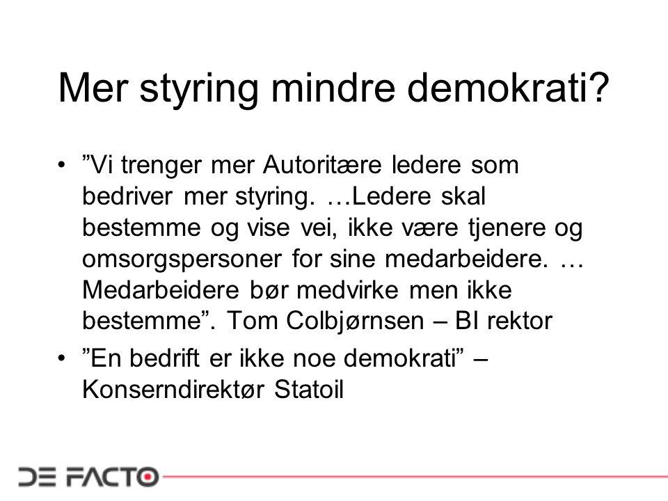 """Mer styring mindre demokrati? •""""Vi trenger mer Autoritære ledere som bedriver mer styring. …Ledere skal bestemme og vise vei, ikke være tjenere og oms"""