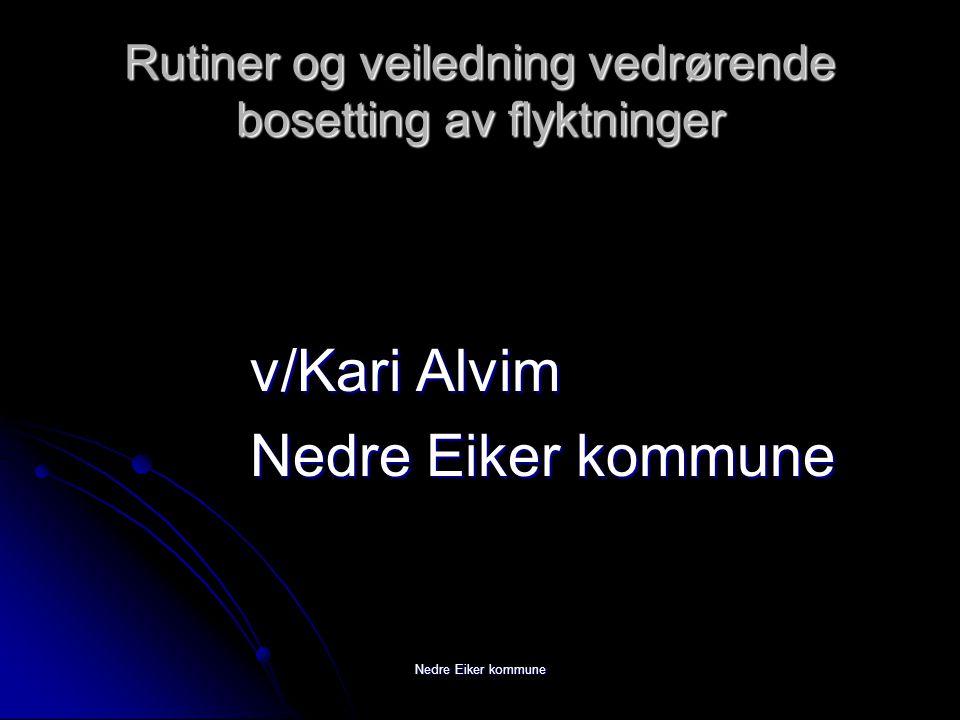Rutiner og veiledning vedrørende bosetting av flyktninger v/Kari Alvim Nedre Eiker kommune