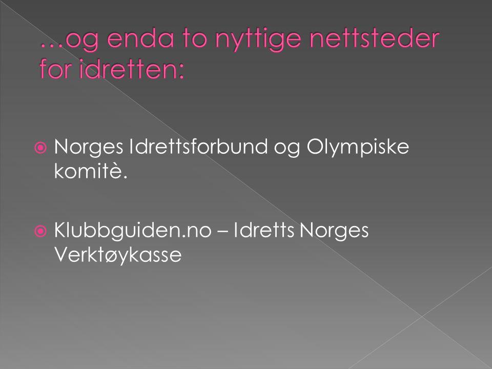  Norges Idrettsforbund og Olympiske komitè.  Klubbguiden.no – Idretts Norges Verktøykasse