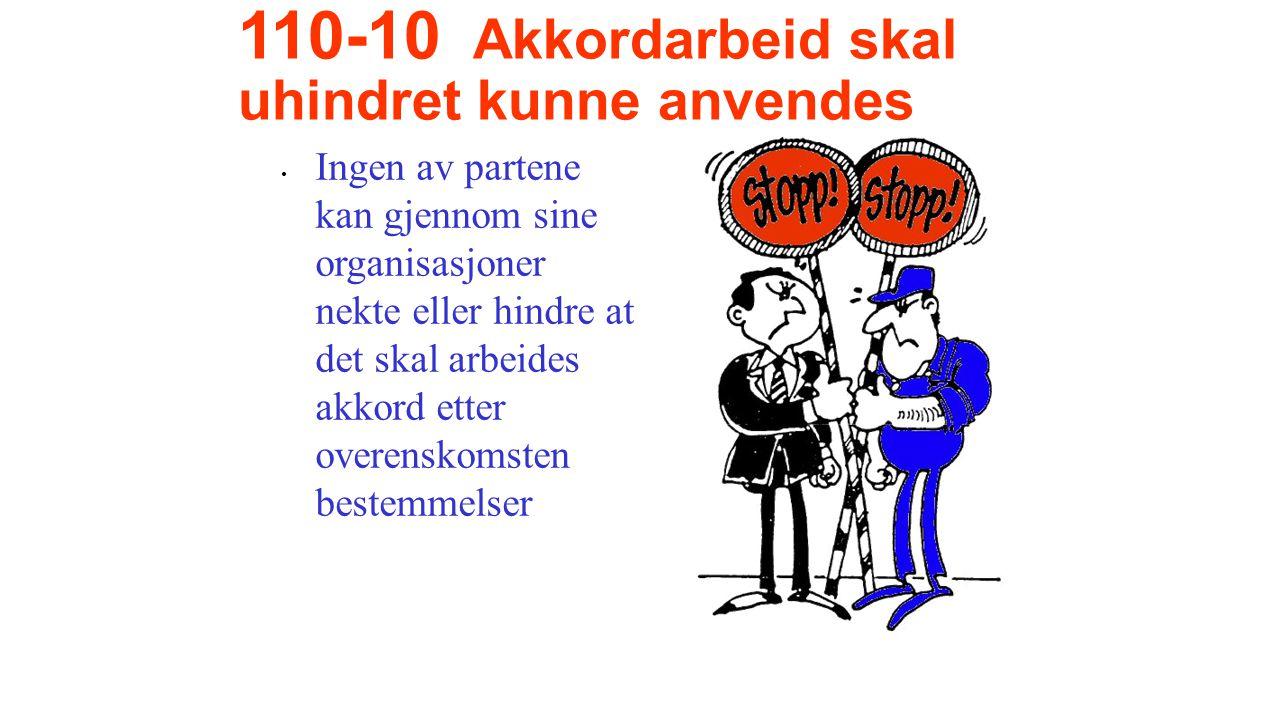 110-11 Arbeid som skal utføres etter akkordprislisten •Det er en forutsetning at alt arbeide som er priset i akkordtariffen skal utføres i akkord.