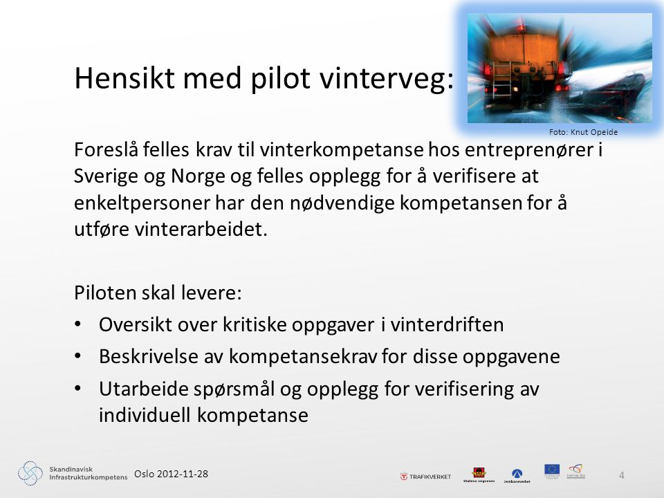 Oslo 2012-11-28 15 Andre innspill Fokus i Norge: • Kontrakt-/standardkrav (omfattende, strenge) • Arbeidsmiljø (mye stress og klager) • Rekruttering (vanskelig, usikker framtid … ) • Informasjon til trafikanter (myndighetsansvar) • Krav til utstyr i kontrakter (+/-) • Oppgjørsform (mengdebasert +) • Kurs og opplæring (positivt men bør tilpasses)