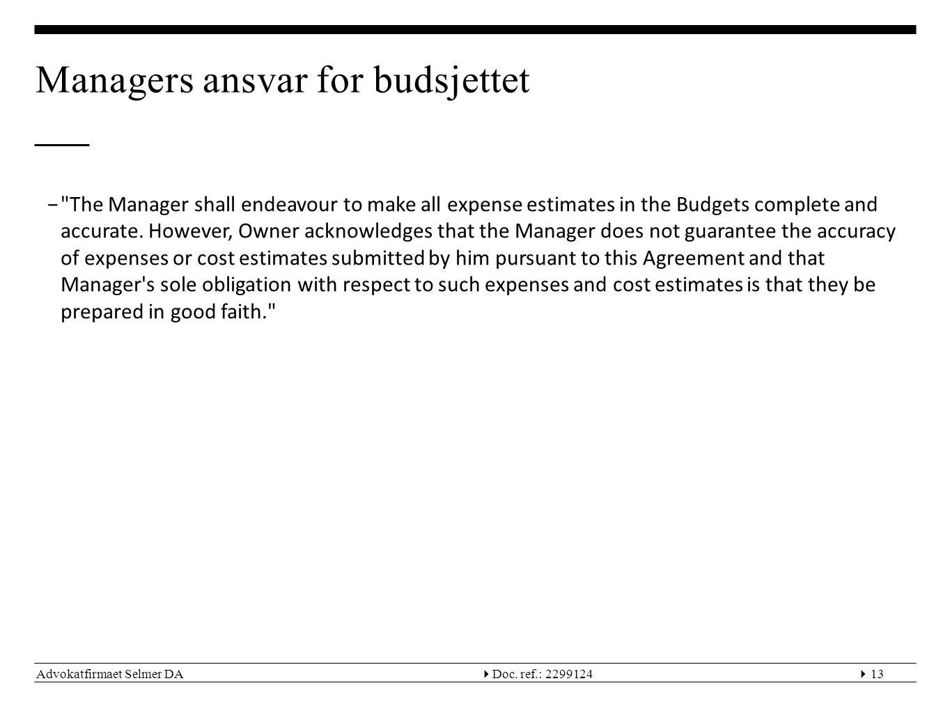 Advokatfirmaet Selmer DA  Doc. ref.: 229912413 Managers ansvar for budsjettet −
