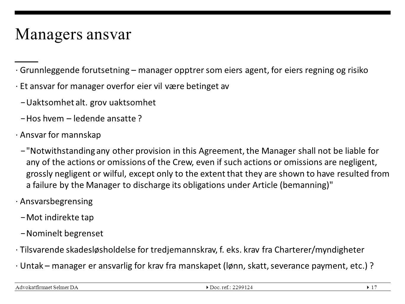 Advokatfirmaet Selmer DA  Doc. ref.: 229912417 Managers ansvar ∙Grunnleggende forutsetning – manager opptrer som eiers agent, for eiers regning og r