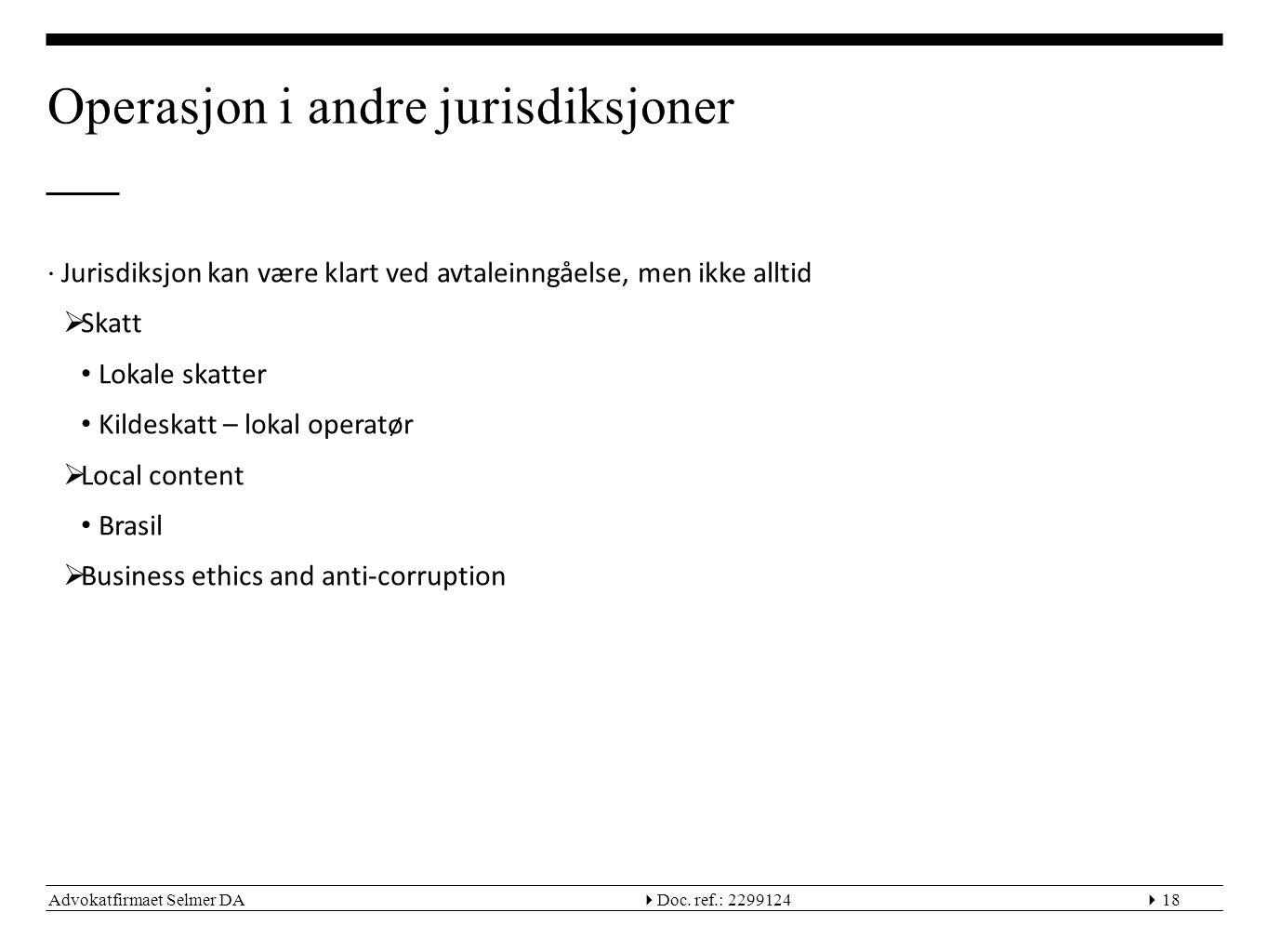 Advokatfirmaet Selmer DA  Doc. ref.: 229912418 Operasjon i andre jurisdiksjoner ∙Jurisdiksjon kan være klart ved avtaleinngåelse, men ikke alltid 
