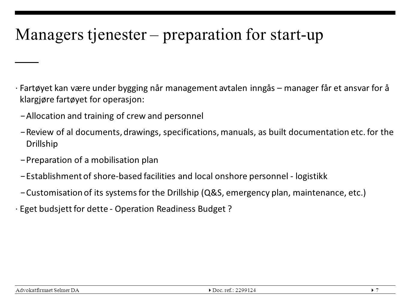 Advokatfirmaet Selmer DA  Doc. ref.: 22991247 Managers tjenester – preparation for start-up ∙Fartøyet kan være under bygging når management avtalen