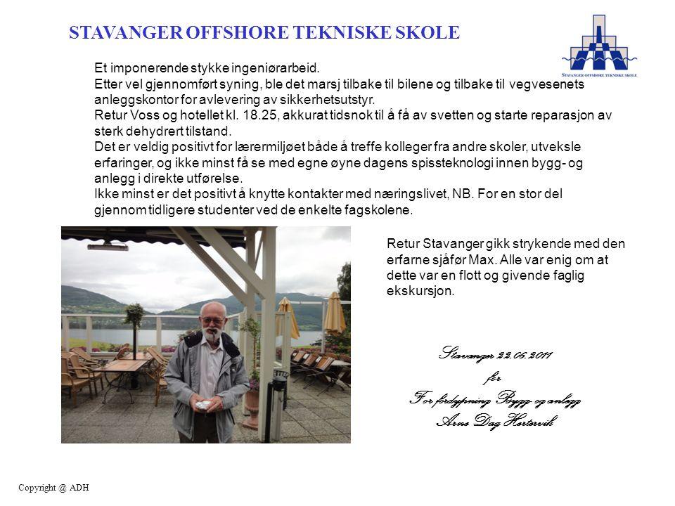 STAVANGER OFFSHORE TEKNISKE SKOLE Copyright @ ADH Et imponerende stykke ingeniørarbeid.