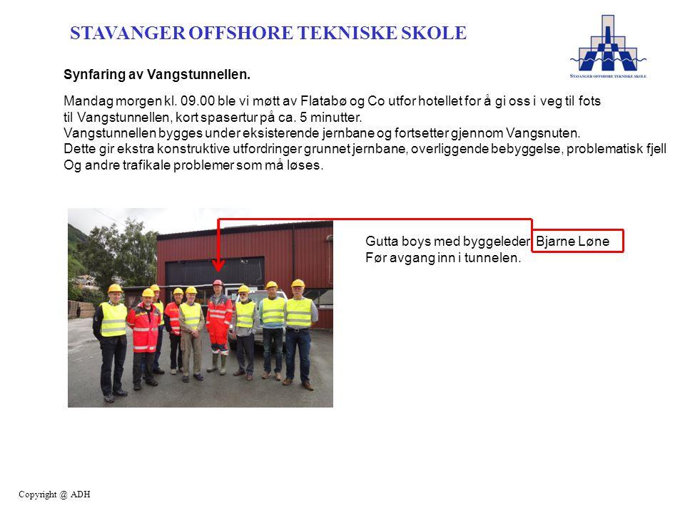 STAVANGER OFFSHORE TEKNISKE SKOLE Copyright @ ADH Synfaring av Vangstunnellen.