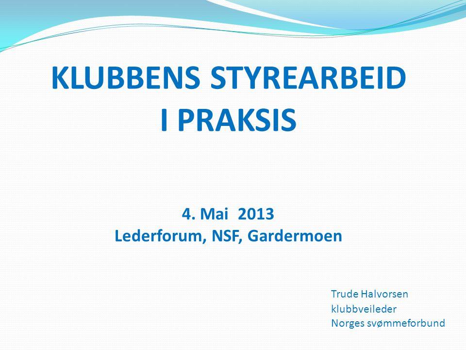 KLUBBENS STYREARBEID I PRAKSIS 4.