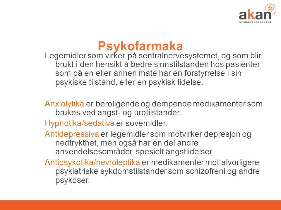 Psykofarmaka Legemidler som virker på sentralnervesystemet, og som blir brukt i den hensikt å bedre sinnstilstanden hos pasienter som på en eller anne