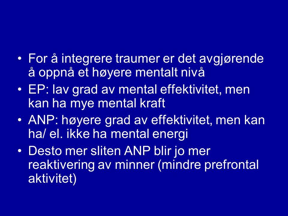 Faseorientert behandling av kompleks traumatisering (Nijenhuis) •1.