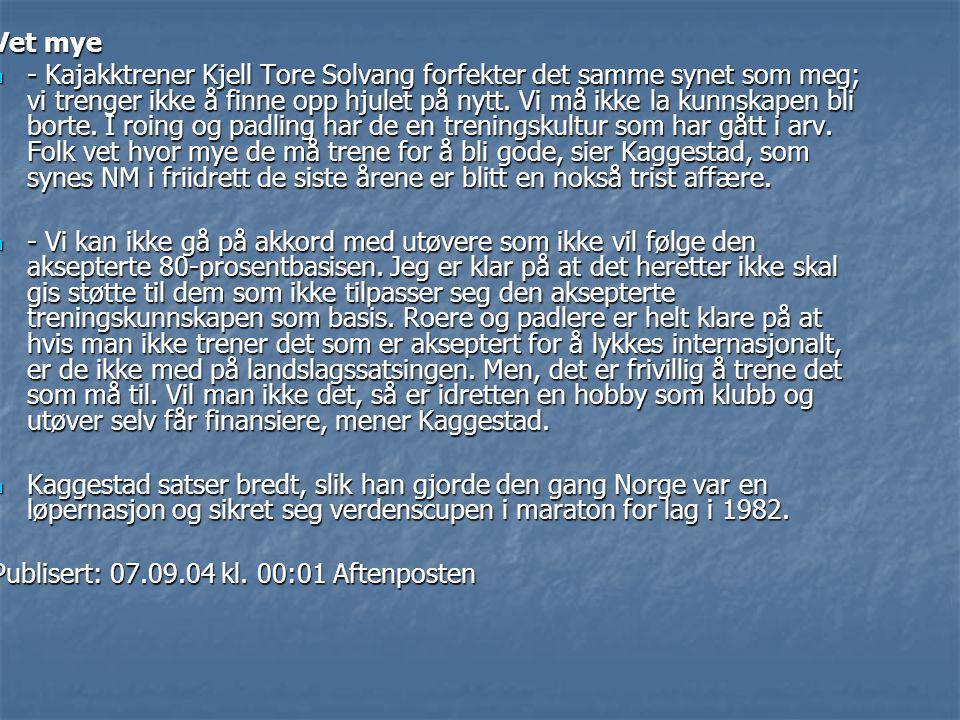 Vet mye  - Kajakktrener Kjell Tore Solvang forfekter det samme synet som meg; vi trenger ikke å finne opp hjulet på nytt. Vi må ikke la kunnskapen bl
