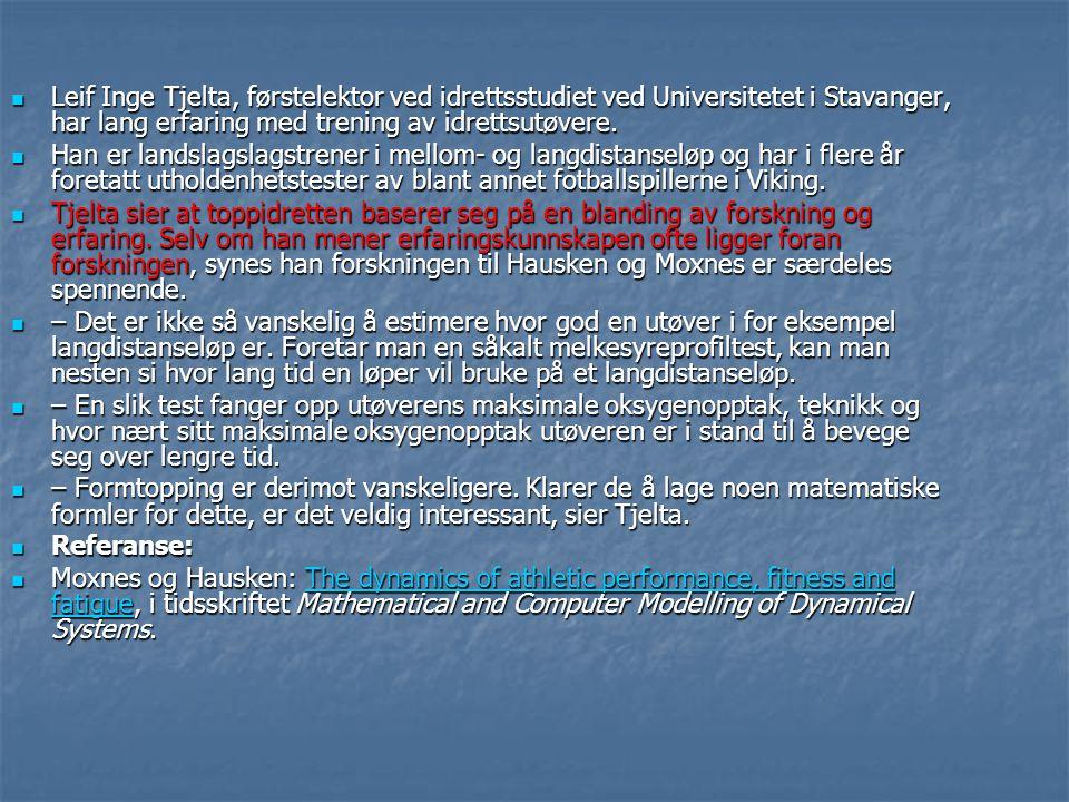  Leif Inge Tjelta, førstelektor ved idrettsstudiet ved Universitetet i Stavanger, har lang erfaring med trening av idrettsutøvere.