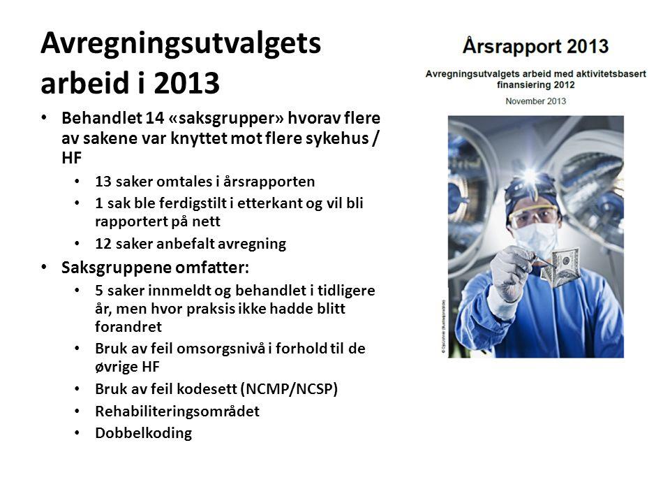 Avregningsutvalgets arbeid i 2013 • Behandlet 14 «saksgrupper» hvorav flere av sakene var knyttet mot flere sykehus / HF • 13 saker omtales i årsrappo