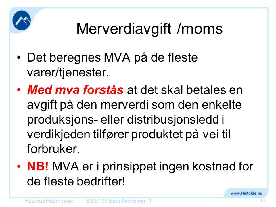 Merverdiavgift /moms •Det beregnes MVA på de fleste varer/tjenester. •Med mva forstås at det skal betales en avgift på den merverdi som den enkelte pr
