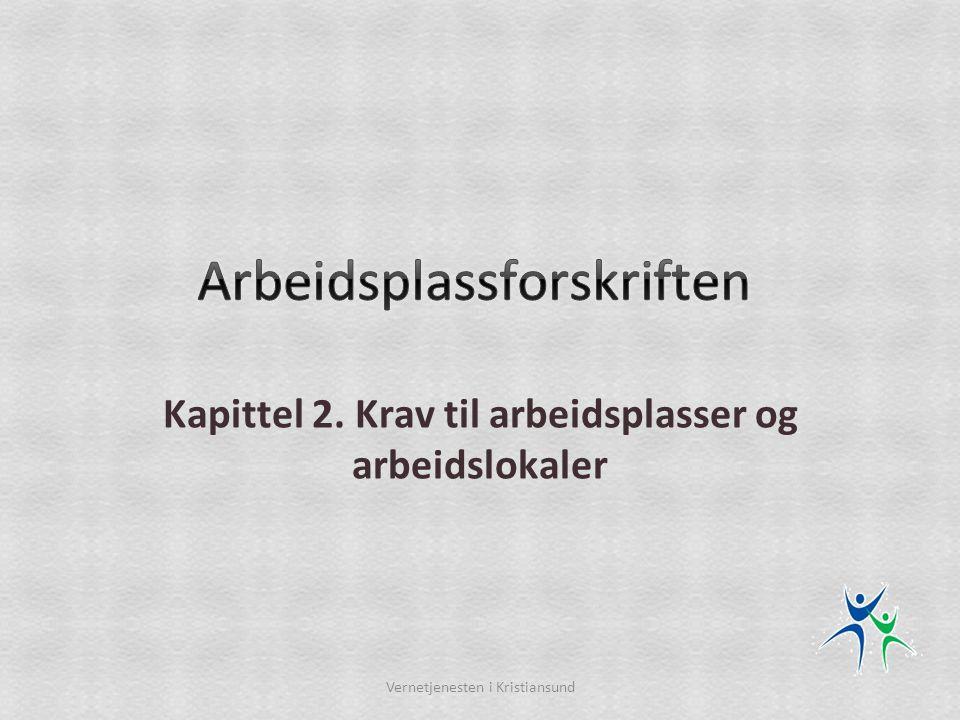 Kapittel 2. Krav til arbeidsplasser og arbeidslokaler Vernetjenesten i Kristiansund