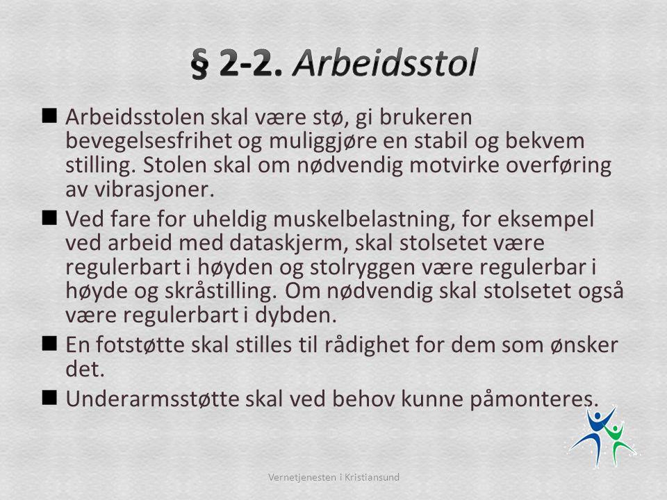  I denne forskriften menes med: 9)personalrom: garderobe, tørkerom, vaskerom, dusjrom, toalett, spiserom, hvilerom, pauserom og soverom Vernetjenesten i Kristiansund