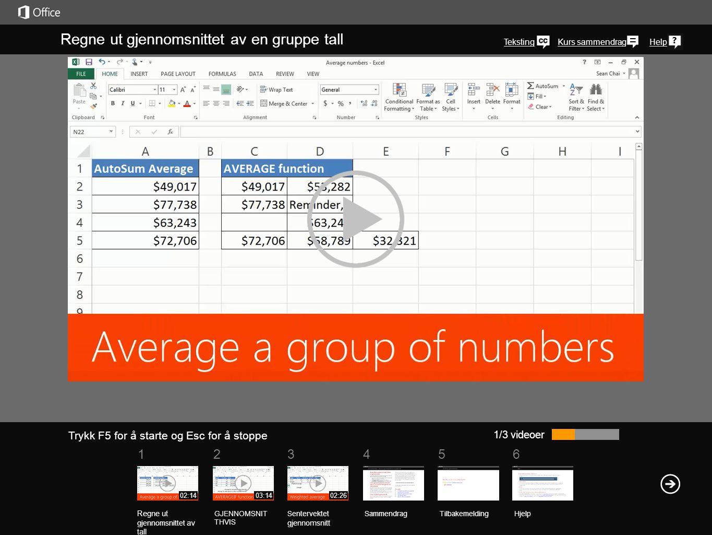 561234 Kurs sammendragHelp 1/3 videoer Regne ut gjennomsnittet av en gruppe tall Du har kanskje brukt Autosummer til raskt å legge sammen tall i Excel