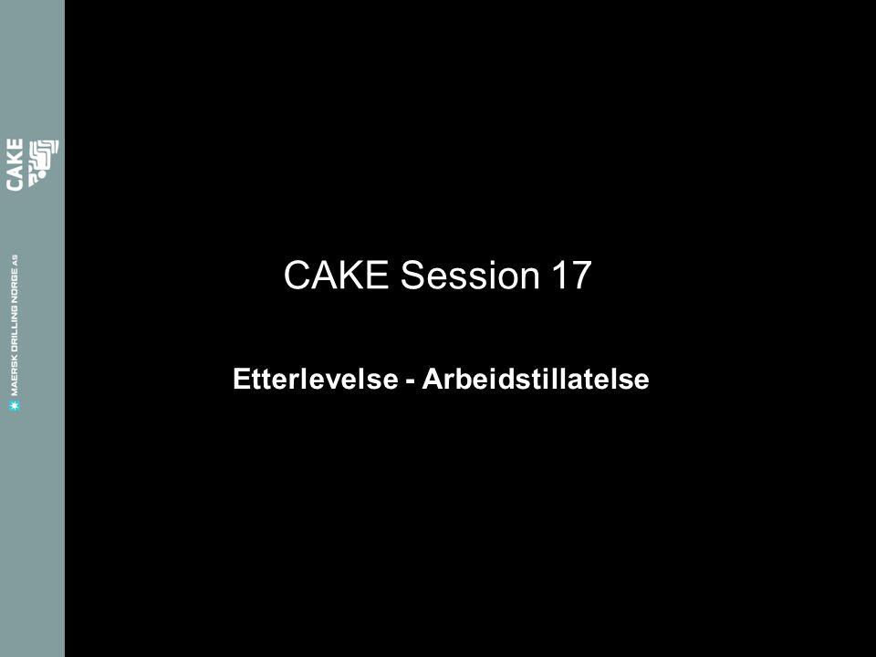 Etterlevelse - Arbeidstillatelse CAKE Session 17