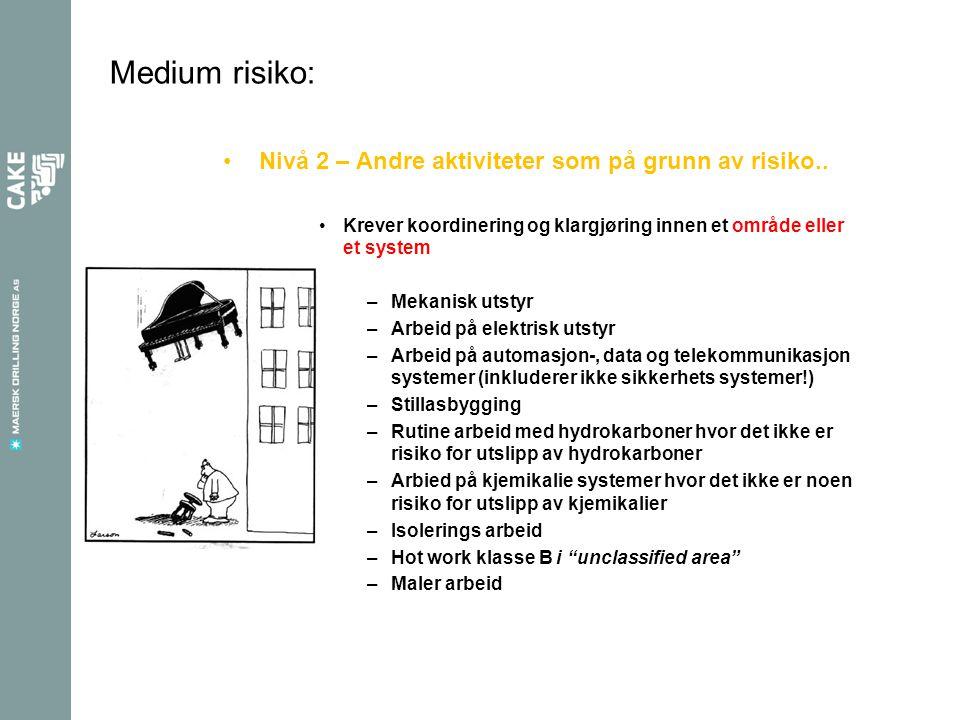•Nivå 2 – Andre aktiviteter som på grunn av risiko.. •Krever koordinering og klargjøring innen et område eller et system –Mekanisk utstyr –Arbeid på e