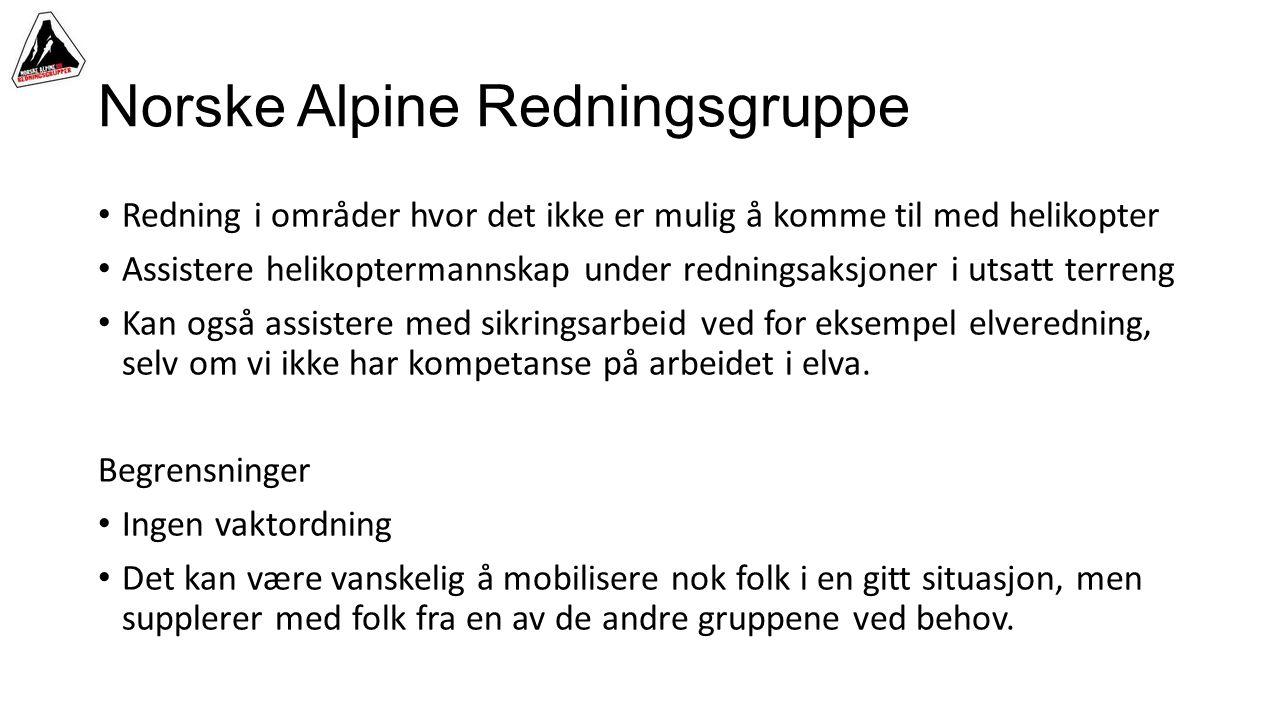 Norske Alpine Redningsgruppe • Redning i områder hvor det ikke er mulig å komme til med helikopter • Assistere helikoptermannskap under redningsaksjon