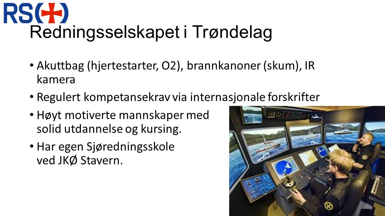 Redningsselskapet i Trøndelag • Akuttbag (hjertestarter, O2), brannkanoner (skum), IR kamera • Regulert kompetansekrav via internasjonale forskrifter