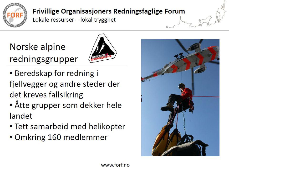 Norske Alpine Redningsgruppe • Redning i områder hvor det ikke er mulig å komme til med helikopter • Assistere helikoptermannskap under redningsaksjoner i utsatt terreng • Kan også assistere med sikringsarbeid ved for eksempel elveredning, selv om vi ikke har kompetanse på arbeidet i elva.