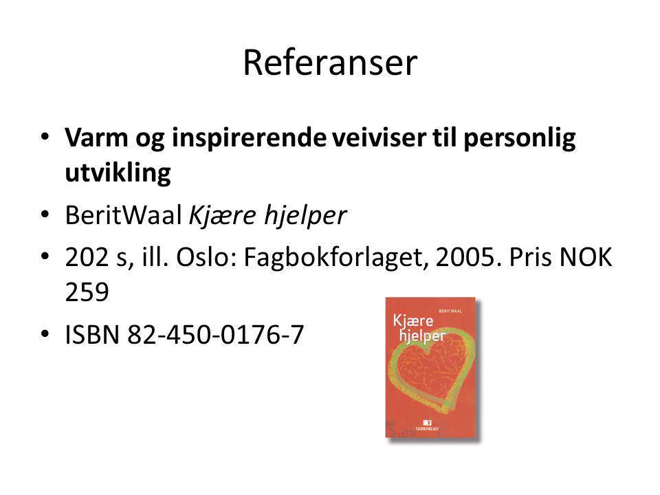 Referanser • Varm og inspirerende veiviser til personlig utvikling • BeritWaal Kjære hjelper • 202 s, ill.