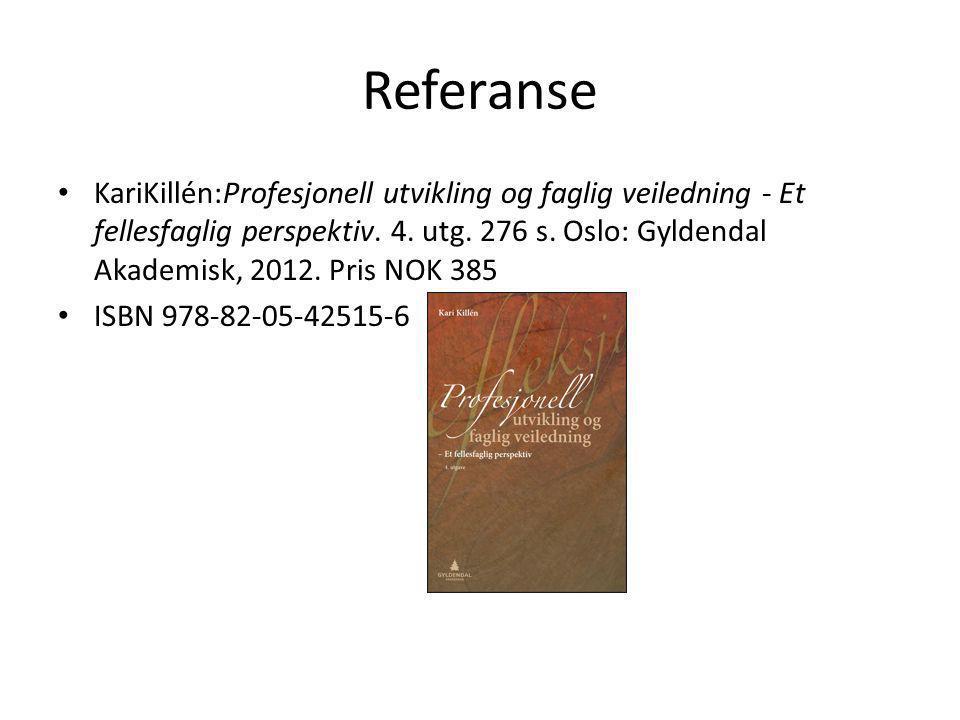 Referanse • KariKillén:Profesjonell utvikling og faglig veiledning - Et fellesfaglig perspektiv.