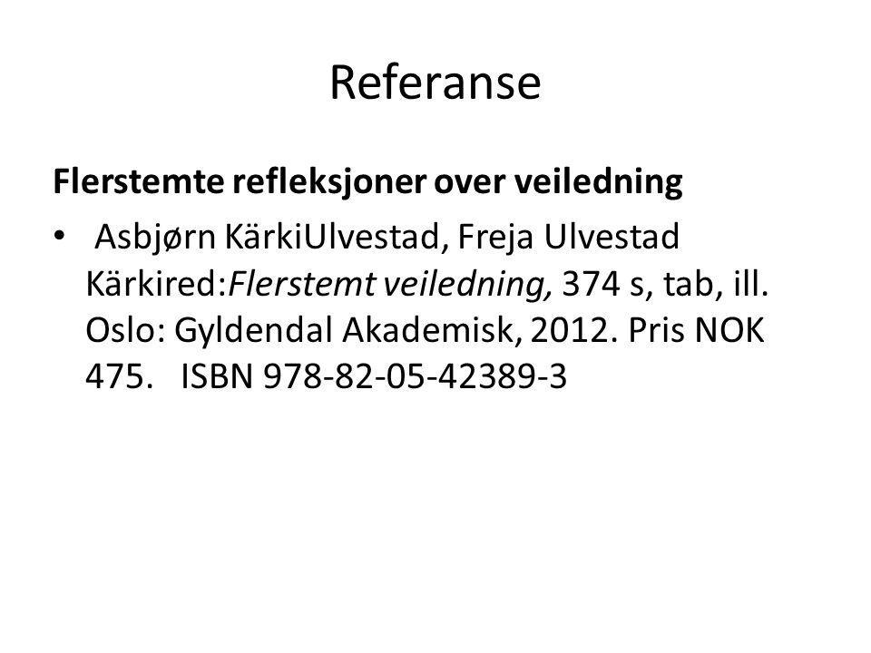 Referanse Flerstemte refleksjoner over veiledning • Asbjørn KärkiUlvestad, Freja Ulvestad Kärkired:Flerstemt veiledning, 374 s, tab, ill.