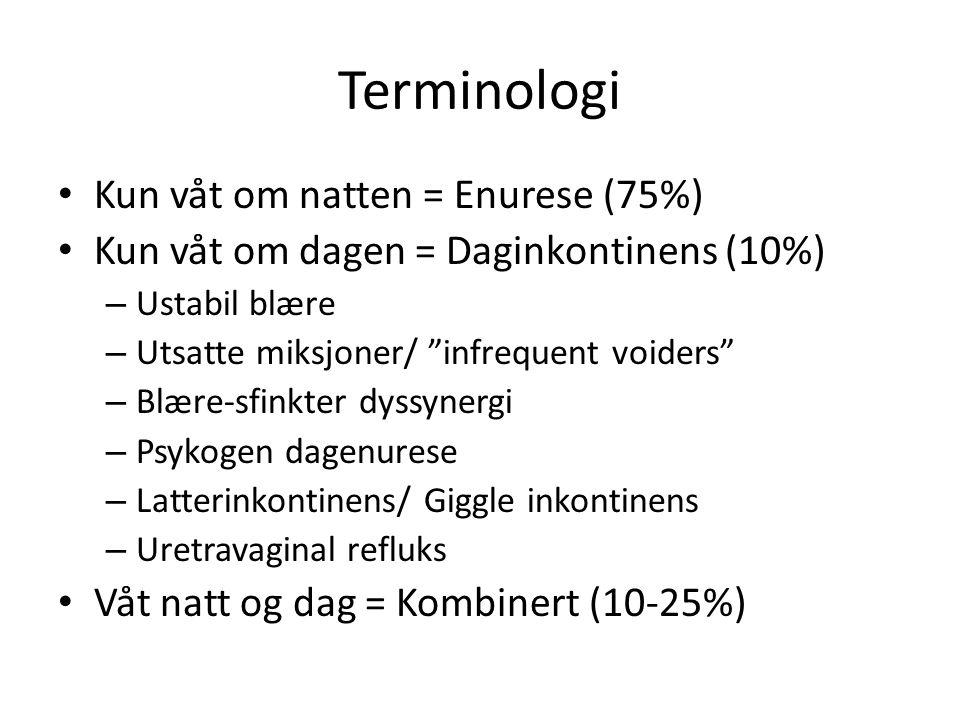 """Terminologi • Kun våt om natten = Enurese (75%) • Kun våt om dagen = Daginkontinens (10%) – Ustabil blære – Utsatte miksjoner/ """"infrequent voiders"""" –"""