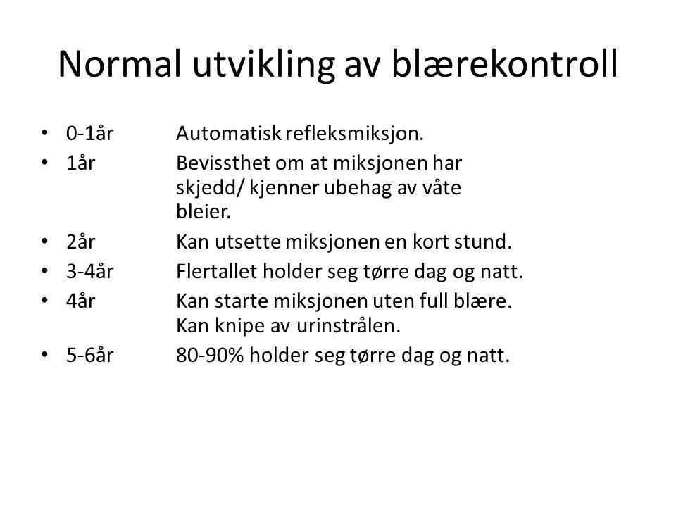 Normal utvikling av blærekontroll • 0-1årAutomatisk refleksmiksjon. • 1årBevissthet om at miksjonen har skjedd/ kjenner ubehag av våte bleier. • 2årKa