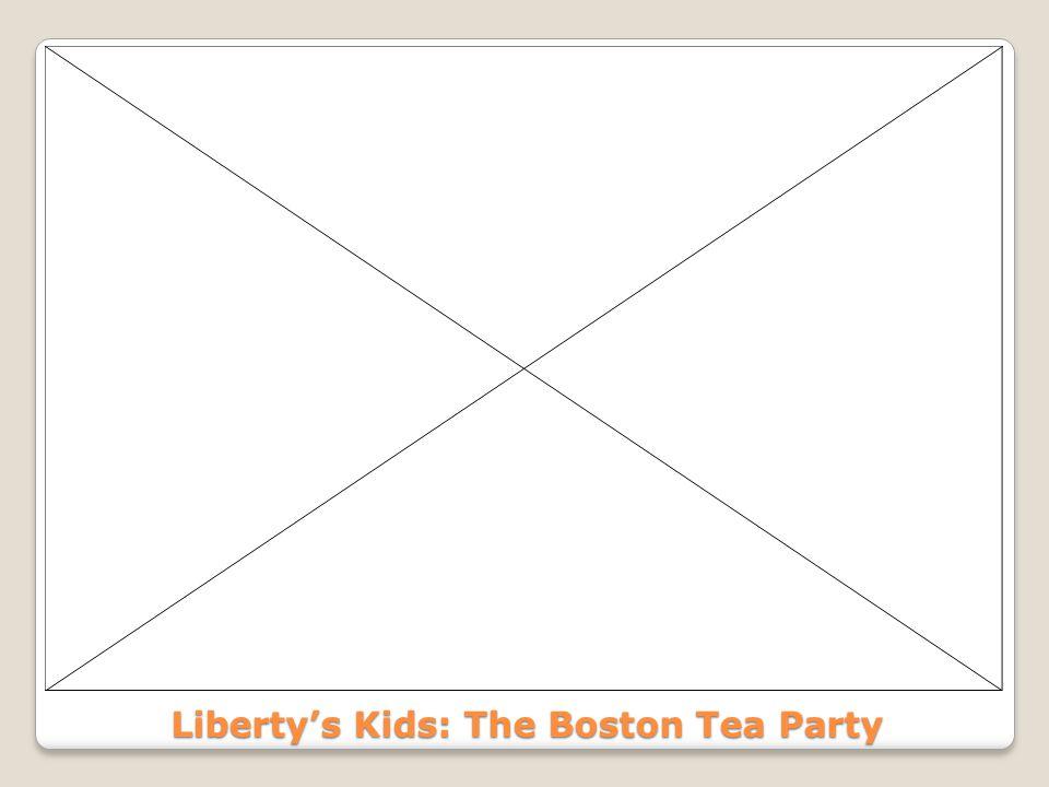 Liberty's Kids: The Boston Tea Party
