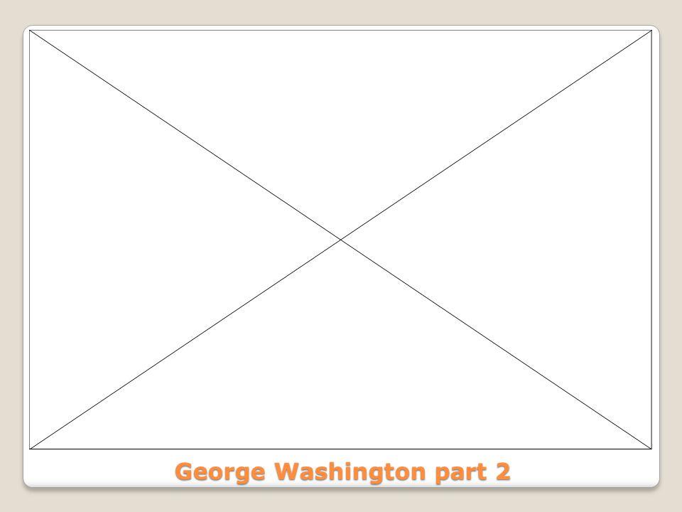 George Washington part 2