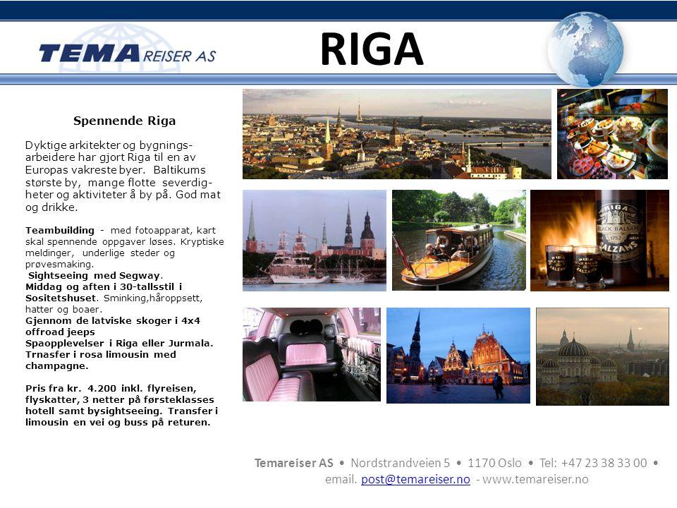 Temareiser AS • Nordstrandveien 5 • 1170 Oslo • Tel: +47 23 38 33 00 • email. post@temareiser.no - www.temareiser.nopost@temareiser.no RIGA Spennende