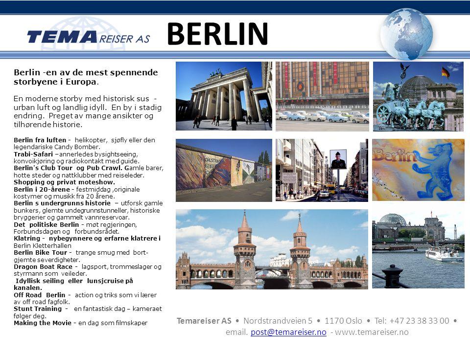 Temareiser AS • Nordstrandveien 5 • 1170 Oslo • Tel: +47 23 38 33 00 • email. post@temareiser.no - www.temareiser.nopost@temareiser.no BERLIN Berlin -