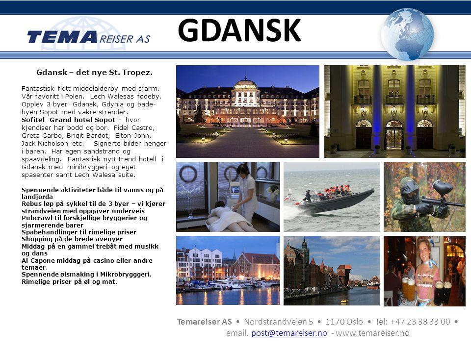 Temareiser AS • Nordstrandveien 5 • 1170 Oslo • Tel: +47 23 38 33 00 • email. post@temareiser.no - www.temareiser.nopost@temareiser.no GDANSK Gdansk –