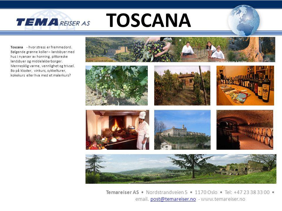 Temareiser AS • Nordstrandveien 5 • 1170 Oslo • Tel: +47 23 38 33 00 • email. post@temareiser.no - www.temareiser.nopost@temareiser.no Toscana - hvor