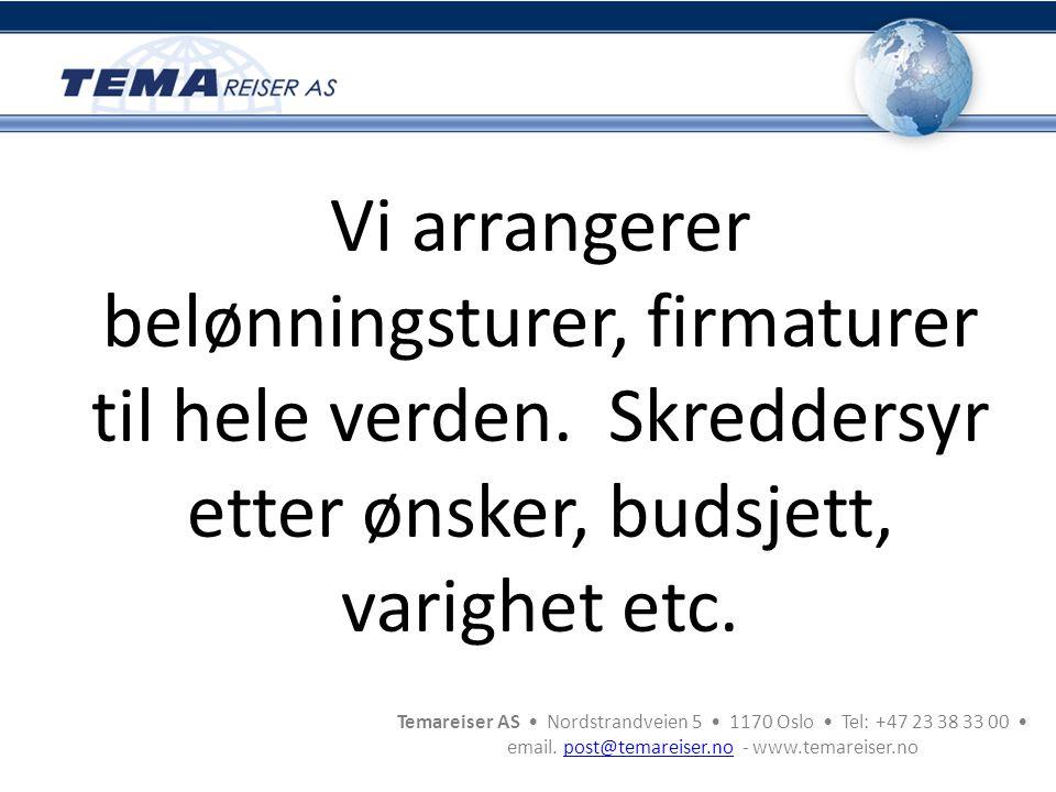 Temareiser AS • Nordstrandveien 5 • 1170 Oslo • Tel: +47 23 38 33 00 • email. post@temareiser.no - www.temareiser.nopost@temareiser.no Vi arrangerer b