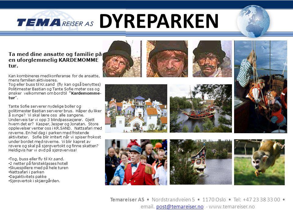 Temareiser AS • Nordstrandveien 5 • 1170 Oslo • Tel: +47 23 38 33 00 • email. post@temareiser.no - www.temareiser.nopost@temareiser.no DYREPARKEN Ta m